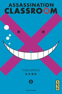 Yusei Matsui - Assassination Classroom Tome 6 : .