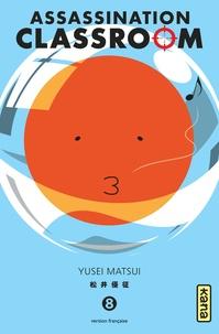 Yusei Matsui - Assassination Classroom Tome 8 :  - Avec un extrait du Tome 1 de Seraph of the end.