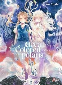 Yushi Wu - Ocean Colored Polaris.