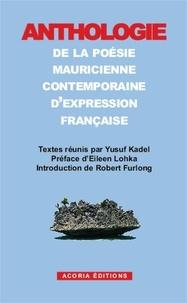 Yusuf Kadel - Anthologie de la poésie mauricienne contemporaine d'expression française.