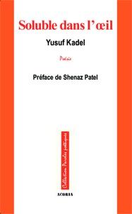 Yusuf Kadel - Soluble dans l'oeil.