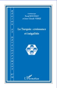 Yusuf Kocoglu et Jean-Claude Vérez - Région et Développement N° 34, 2011 : La Turquie - Croissance et inégalités.
