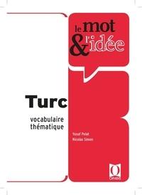 Yusuf Polat et Nicolas Simon - Le mot & l'idée Turc - Vocabulaire thématique.