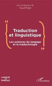 Examen ebook Traduction et linguistique  - Les sciences du langage et la traductologie in French 9782140144585 CHM FB2 iBook par Yusuf Polat
