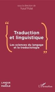 Yusuf Polat - Traduction et linguistique - Les sciences du langage et la traductologie.