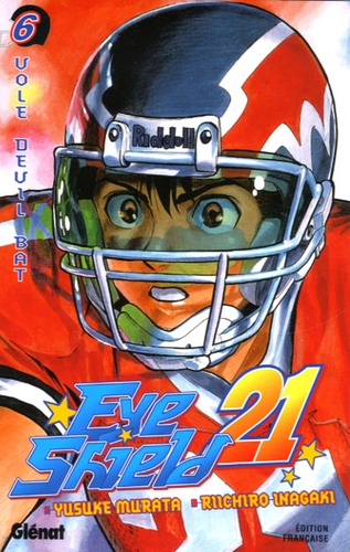 Yusuke Murata et Riichirô Inagaki - Eye Shield 21 Tome 6 : Vole Devil Bat.