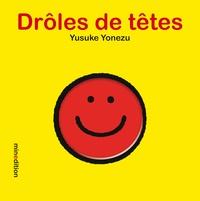 Yusuke Yonezu - Drôles de têtes.
