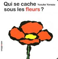 Yusuke Yonezu - Qui se cache sous les fleurs ?.