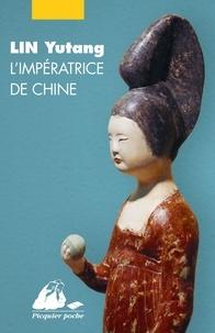 Yutang Lin - L'impératrice de Chine.