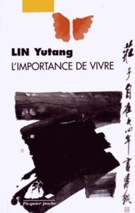 Yutang Lin - L'importance de vivre.