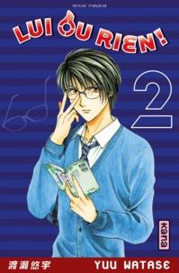 Yuu Watase - Lui ou rien ! Tome 2 : .