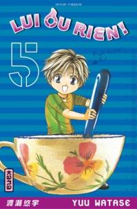 Yuu Watase - Lui ou rien ! Tome 5 : .