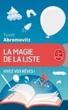 Yuval Abramovitz - La magie de la liste - Vivez vos rêves !.