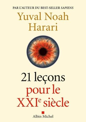 Yuval Noah Harari - 21 Leçons pour le XXIème siècle.