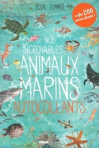 Yuval Zommer - Nos incroyables animaux marins autocollants - + de 200 autocollants !.