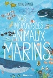 Yuval Zommer - Nos incroyables animaux marins.