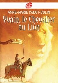 Yvain, le Chevalier au Lion.