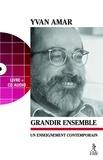 Yvan Amar - Grandir ensemble - Un enseignement contemporain. 1 CD audio