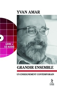 Yvan Amar - Grandir ensemble - Un enseignement contemporain. 1 CD audio