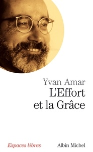 Yvan Amar - L'Effort et la Grâce.