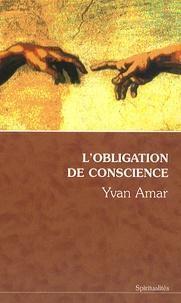 Yvan Amar - L'obligation de conscience.
