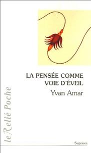 Yvan Amar - La pensée comme voie d'éveil.