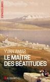 Yvan Amar - Le Maître des béatitudes.