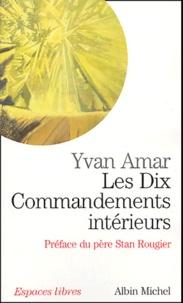 Les Dix Commandements intérieurs - Yvan Amar |