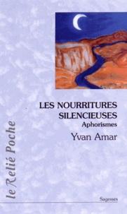 Yvan Amar - Les nourritures silencieuses - Aphorismes.