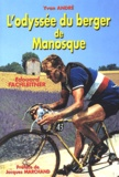 Yvan André - Edouard Fachleitner - L'Odyssée du berger de Manosque.