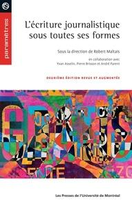 Yvan Asselin et Pierre Brisson - L'écriture journalistique sous toutes ses formes - Deuxième édition revue et augmentée.