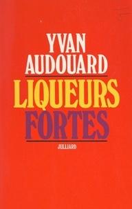 Yvan Audouard et Vasquez de Sola - Liqueurs fortes.