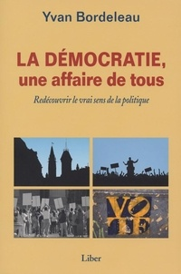 Yvan Bordeleau - Démocratie, une affaire de tous ?.