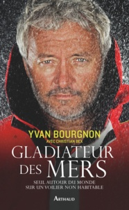 Yvan Bourgnon - Gladiateur des mers.