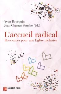 Yvan Bourquin et Joan Charras Sancho - L'accueil radical - Ressources pour une Eglise inclusive.