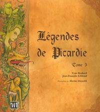 Yvan Brohard et Jean-François Leblond - Légendes de Picardie - Tome 3.