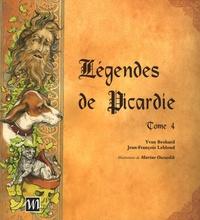 Yvan Brohard et Jean-François Leblond - Légendes de Picardie - Tome 4.