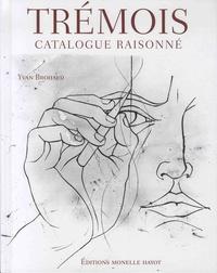 Yvan Brohard - Trémois - Catalogue raisonné.