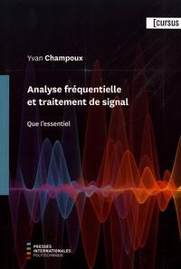 Téléchargez des ebooks gratuits pdf en espagnol Analyse fréquentielle et traitement de signal  - Que l'essentiel