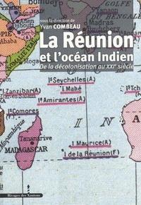 Yvan Combeau - La Réunion et l'océan Indien de la décolonisation au XXIe siècle - Actes du colloque de Saint-Denis de La Réunion 23-24-25 octobre 2006.
