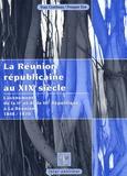 Yvan Combeau et Prosper Eve - La Réunion républicaine - L'avènement de la IIe et de la IIIe République à La Réunion 1848-1870.