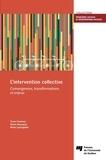 Yvan Comeau et Denis Bourque - L'intervention collective - Convergences, transformations et enjeux.