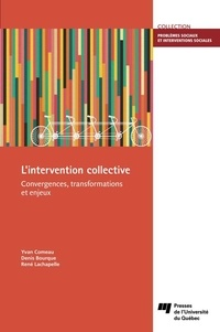 Yvan Comeau et Denis Bourque - L'intervention collective - Convergences, transformations et enjeux.