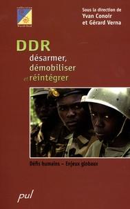 Yvan Conoir et Gérard Verna - DDR : Désarmer, démobiliser et réintégrer - Défis humains, enjeux globaux.
