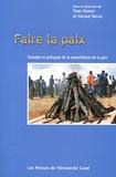 Yvan Conoir et Gérard Verna - Faire la paix - Concepts et pratiques de la consolidation de la paix.