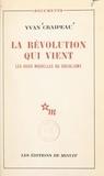 Yvan Craipeau - La révolution qui vient - Les voies nouvelles du socialisme.
