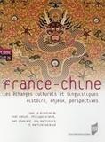 Yvan Daniel et Philippe Grangé - France-Chine - Les échanges culturels et linguistiques. Histoire, enjeux, perspectives.