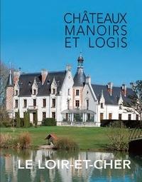 Yvan de Verneuil - Le Loir-et-Cher - Châteaux, manoirs et logis.