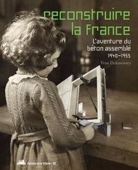 Reconstruire la France - Laventure du béton assemblé, 1940-1955.pdf
