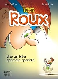 Yvan DeMuy et Jean Morin - Les Roux  : Les Roux 1 - Une arrivée spéciale spatiale.